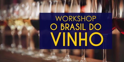 Workshop O Brasil do Vinho com visita aos Vinhedos - Vinícola Góes