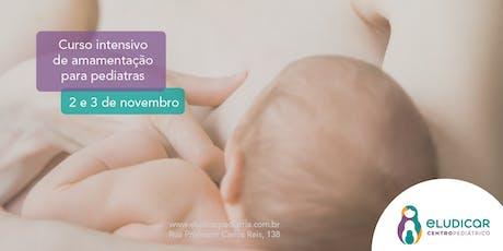 Curso Intensivo de Amamentação para Pediatras - Novembro ingressos