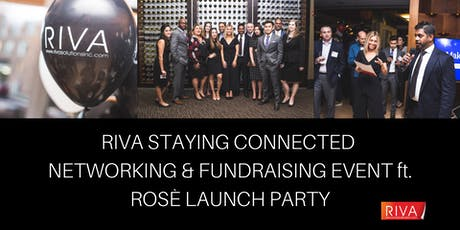 RIVA Staying Connected Networking & Fundraising Event ft. Rosè Launch Party tickets