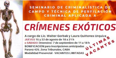 CRIMENES EXOTICOS -intensivo- CRIMINALÍSTICA DE CAMPO Y TÉCNICA PERFILACIÓN entradas