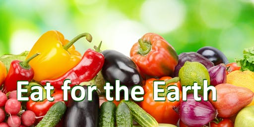 Eat for the Earth Free Dinner and Presentation