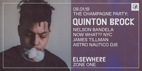 The Champagne Party: Quinton Brock, James Tillman & More! @ Elsewhere (Zone One) tickets