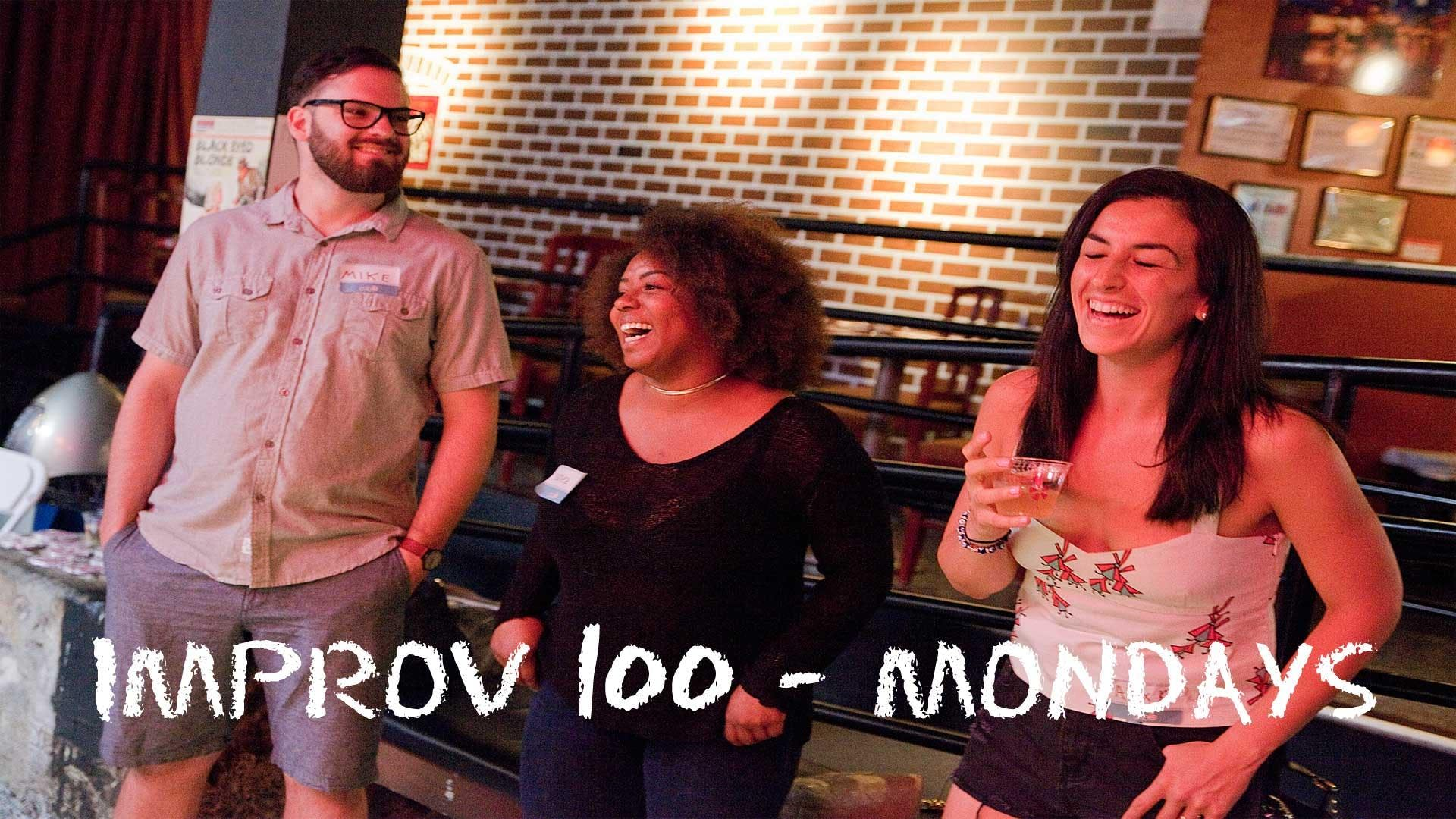 IMPROV 100 MONDAYS-  Intro to Improv - Build Confidence FALL