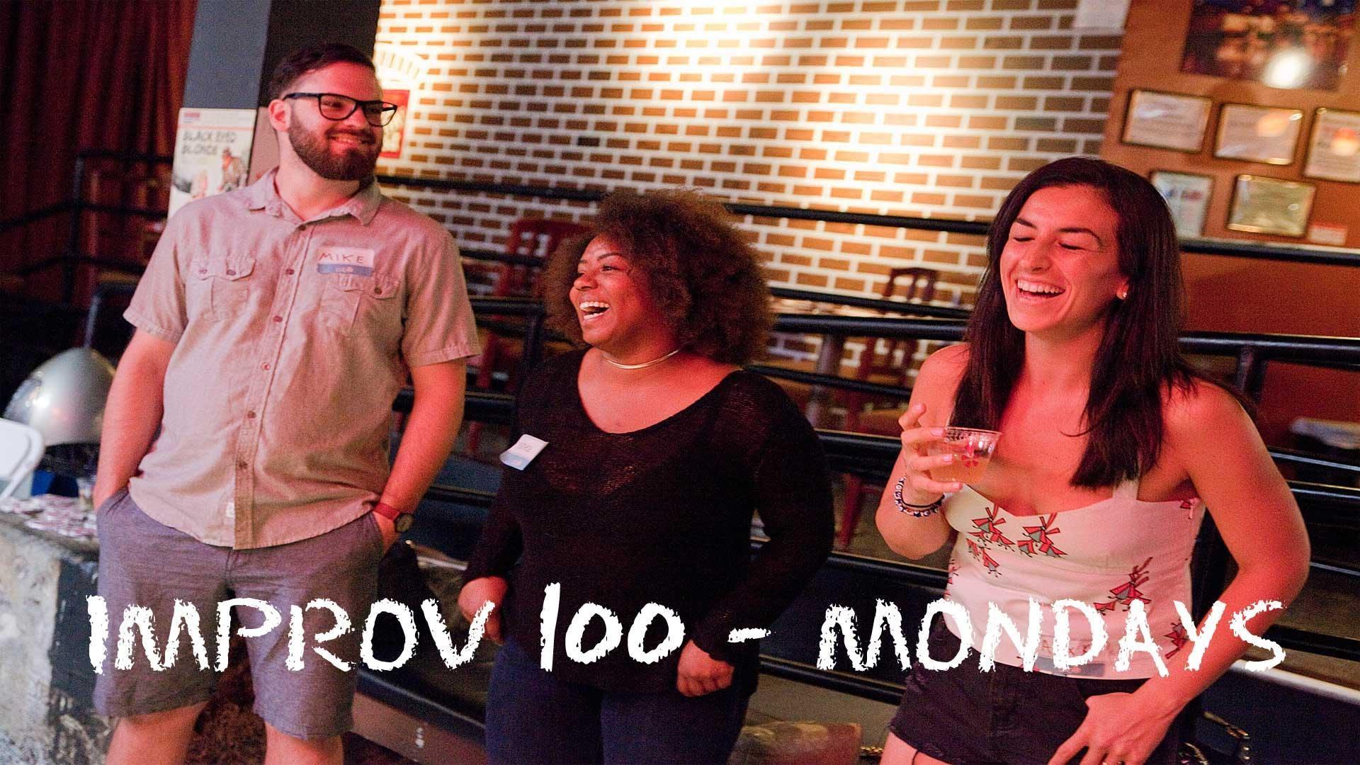 IMPROV 100 MONDAYS-  Intro to Improv - Build Confidence FALL