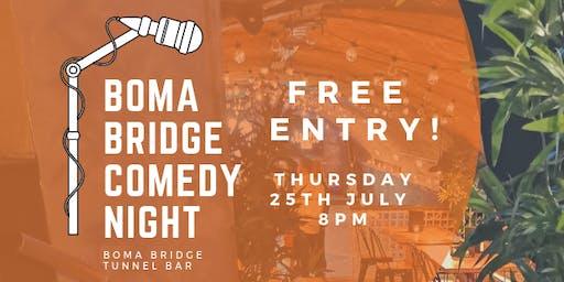 Boma Bridge Comedy Night