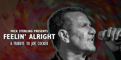 Mick Sterling Presents Feelin' Alright - A Tribute to Joe Cocker tickets