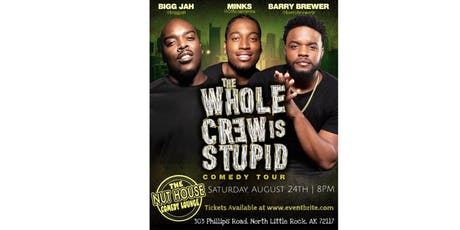 The Whole Crew Is Stupid Comedy Tour - Little Rock 8PM  tickets