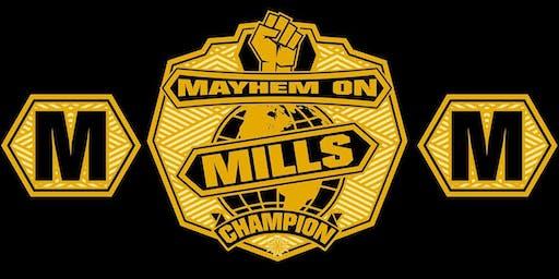 Mayhem on MILLS VI