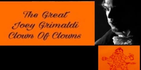 The Great Joey Grimaldi, Clown Of Clowns tickets