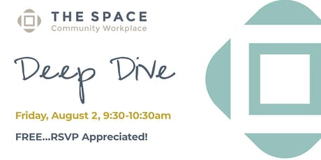 August Deep Dive at The Space tickets