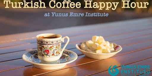 Turkish Coffee Happy Hour