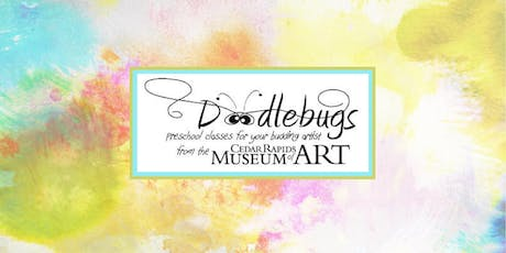 Doodlebugs with the Cedar Rapids Museum of Art (PreK and under) tickets