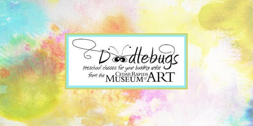 Doodlebugs with the Cedar Rapids Museum of Art (PreK and under)