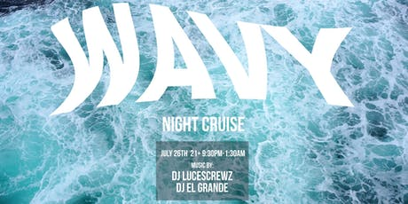 Wavy Night Cruise Party tickets