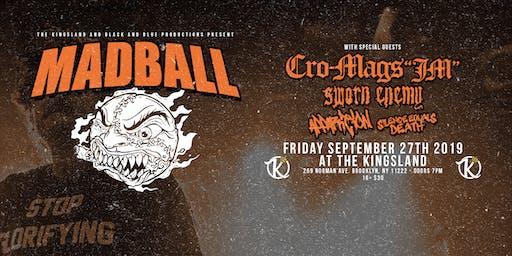 The Kingsland & BlacknBlue Presents: Madball w/ Cro-Mags JM & Sworn Enemy