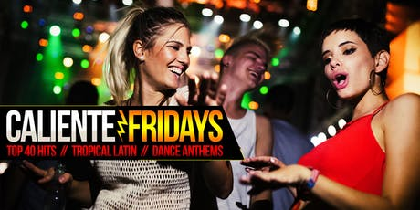 Caliente Fridays tickets