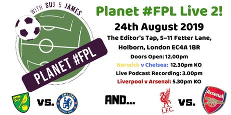 Planet #FPL Live 2 + Liverpool v. Arsenal tickets