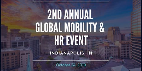 2nd Annual Global Mobility & HR Event (Indianapolis) tickets