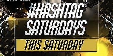 HASHTAG SATURDAYS - LADIES NIGHT!!