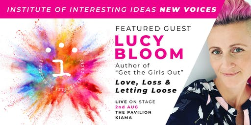 Institute of Interesting Ideas Presents NEW VOICES with Lucy Bloom