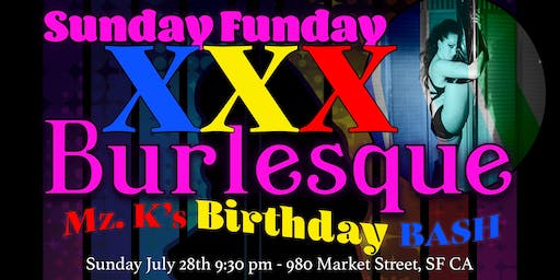 Mz.K's B-Day Bash at Sunday Funday XXX Burlesque!!!