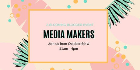 MEDIA MAKERS: A Blooming Blogger Event tickets