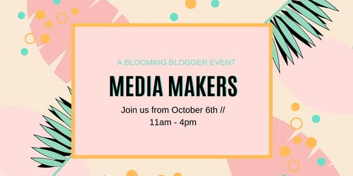 MEDIA MAKERS: A Blooming Blogger Event