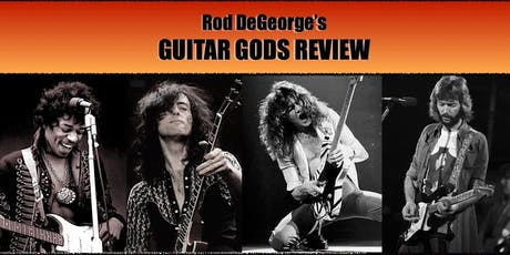 Guitar Gods Review A tribute to guitar greats featuring Rob DeGeorge tickets