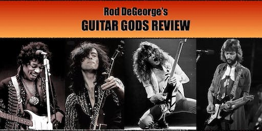 Guitar Gods Review A tribute to guitar greats featuring Rob DeGeorge