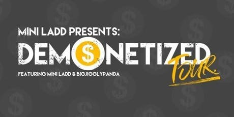 DEMONETIZED TOUR FEAT. MINI LADD & BIGJIGGLYPANDA tickets