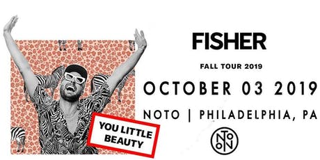 Fisher @ Noto Philly Oct 3 tickets