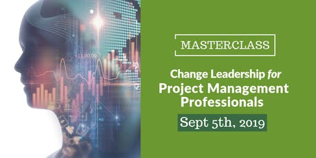 Change Leadership for Project Management Professionals Masterclass 2019 tickets