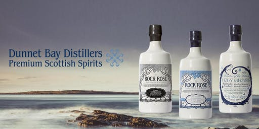 Meet the Maker: Dunnet Bay Distillery | Rock Rose Gin & Holy Grass Vodka