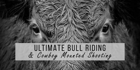 Ultimate Bull Riding & Cowboy Mounted Shooting tickets