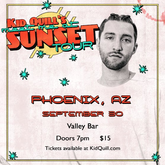 Kid Quill: Meet Me at Sunset Tour