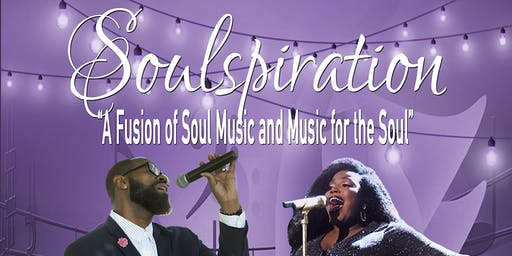 "Soulspiration ""A Fusion of Soul Music and Music For The Soul"""