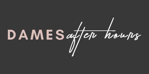 Dames Collective Orange County | After Hours Event | 8.22.19