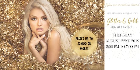 Glitter & Gold Summer Event at Golden Glow Medical Spa tickets