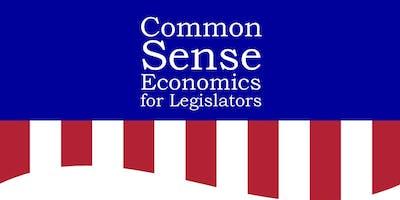 Common Sense Economics for Legislators Workshop