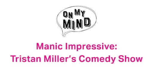 Manic Impressive: Tristan Miller's Comedy Show