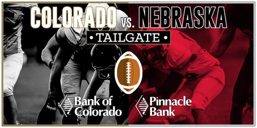 Colorado vs. Nebraska Tailgate - Bank of Colorado/Pinnacle Bank