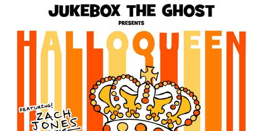 Jukebox The Ghost presents HalloQueen