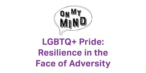 LGBTQ+ Pride: Resilience in the Face of Adversity