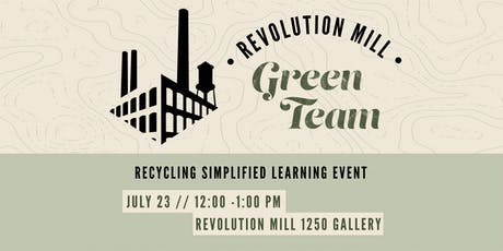 Recycling Simplified Learning Event - Revolution Mill Green Team tickets