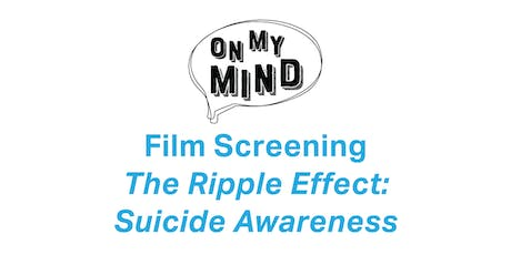 Film Screening // The Ripple Effect: Suicide Awareness tickets