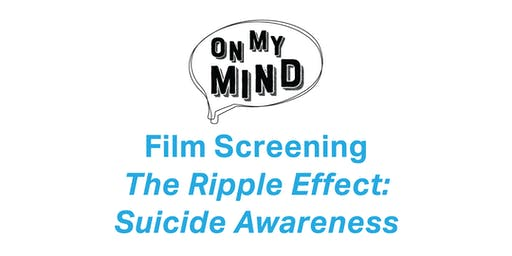 Film Screening // The Ripple Effect: Suicide Awareness