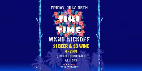 TIKI TIME: Happy Hour & Wknd Kick-Off tickets