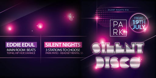 Silent Disco Friday 7/19/19 - Free Guest List