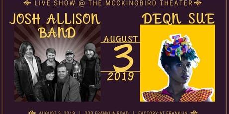 Josh Allison Band & DeQn Sue @ The Mockingbird Theater tickets