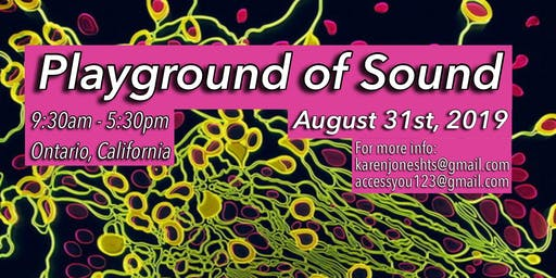 Playground of Sound 8/31/19 Ontario, California